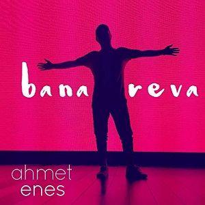 دانلود آهنگ Ahmet Enes Bana Reva