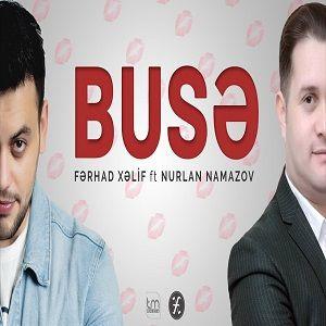 Ferhad Xelif ft Nurlan Namazov Buse