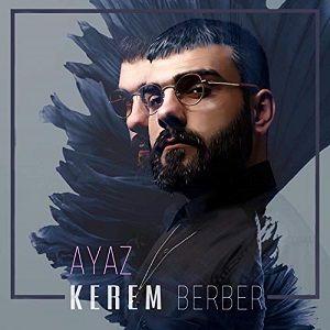 دانلود آهنگ Kerem Berber Ayaz