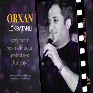 دانلود آهنگ Orxan Lökbatanlı Sevmek
