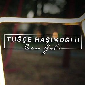 دانلود آهنگ Tuğçe Haşimoğlu Sen Gibi