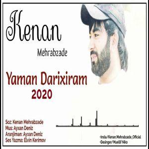 دانلود آهنگ Kenan Mehrabzade Yaman Darıxıram
