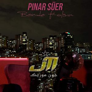 دانلود آهنگ Pınar Süer Bende Kalsın