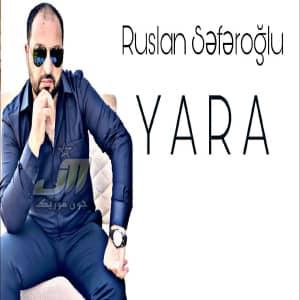 دانلود آهنگ Ruslan Seferoğlu Yara