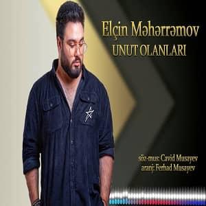 دانلود آهنگ Elçin Meherremov Unut Olanlari