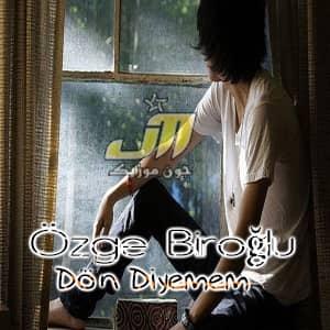 دانلود آهنگ Özge Biroğlu Dön Diyemem