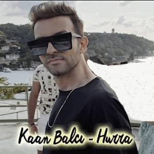 دانلود آهنگ Kaan Balcı Hurra
