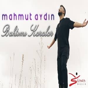 دانلود آهنگ Mahmut Aydın Bahtımı Karalar