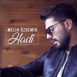 دانلود آهنگ Melih Özdemir Hadi