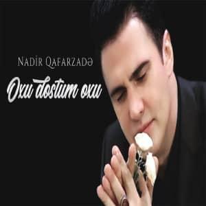 دانلود آهنگ Nadir Qafarzade Oxu Dostum Oxu
