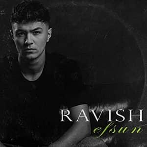دانلود آهنگ Ravish Efsun
