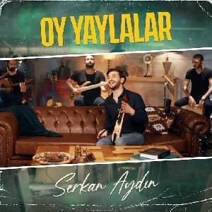 دانلود آهنگ Serkan Aydın Oy Yaylalar