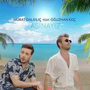 دانلود آهنگ Murat Dalkılıç Aşinayız