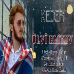 دانلود آهنگ Ulvi Eliyev Keder