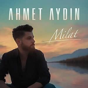 دانلود آهنگ Ahmet Aydın Milat