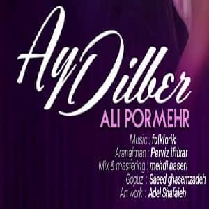 دانلود آهنگ Ali Pormehr Ay Dilber