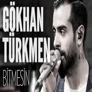 دانلود آهنگ Gökhan Türkmen Bitmesin