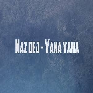 دانلود آهنگ Naz Dej Yana Yana