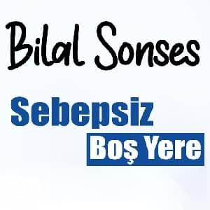 دانلود آهنگ Bilal Sonses Sebepsiz Boş Yere