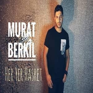 دانلود آهنگ Murat Berkil Her Yer Hasret
