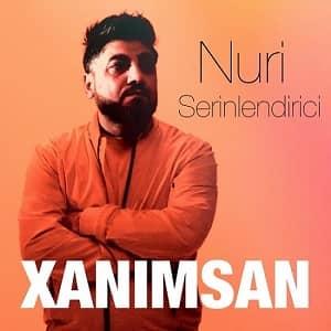 دانلود آهنگ Nuri Serinlendirici Xanimsan