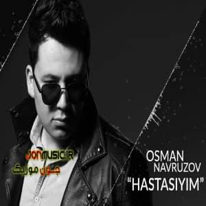 دانلود آهنگ Osman Navruzov Hastasiyim