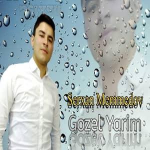دانلود آهنگ Serxan Memmedov Gozel Yarim