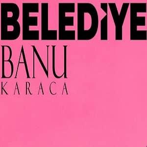 دانلود آهنگ Banu Karaca Belediye