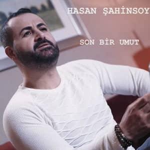 دانلود آهنگ Hasan Şahinsoy Son Bir Umut