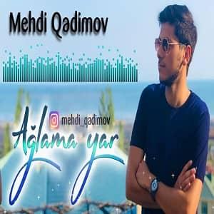 دانلود آهنگ Mehdi Qedimov Ağlama Yar