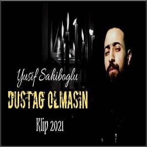 دانلود آهنگ Yusif Sahiboğlu Dustağ Olmasin