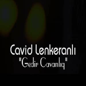 دانلود آهنگ Cavid Gedir Cavanliq