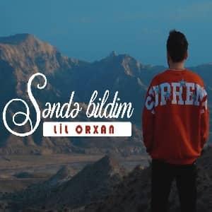 دانلود آهنگ Lil Orxan Sende Bildim
