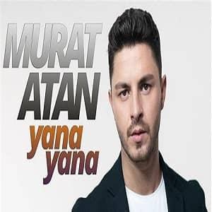 دانلود آهنگ Murat Atan Yana Yana