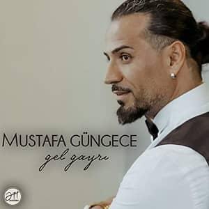 دانلود آهنگ Mustafa Güngece Gel Gayrı