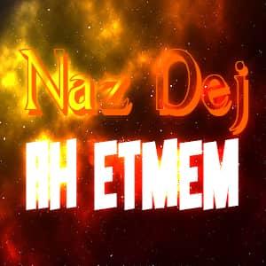 دانلود آهنگ Naz Dej Ah Etmem