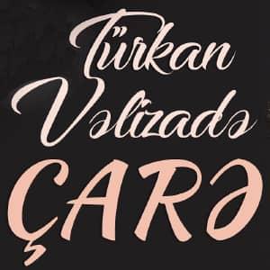 دانلود آهنگ Türkan Velizade Çare