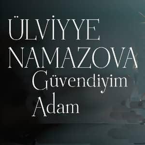 ترجمه آهنگ Ülviyye Namazova Güvendiyim Adam