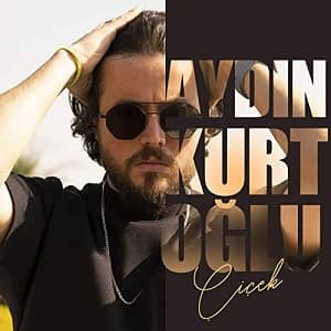 دانلود آهنگ Aydın Kurtoğlu Çiçek