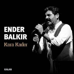 دانلود آهنگ Ender Balkır Kara Kader