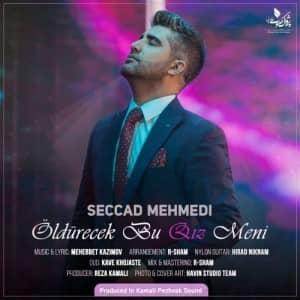 دانلود آهنگ Seccad Mehmedi Öldürecek Bu Qız Meni