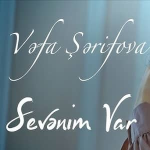متن و ترجمه آهنگ Vefa Şerifova Sevenim Var